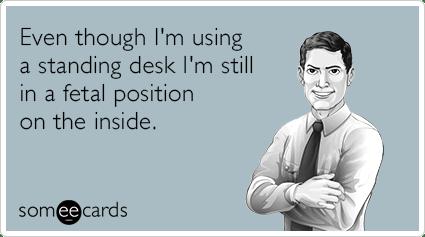 standing-desk-fetal-position-inside-funny-ecard-MYm